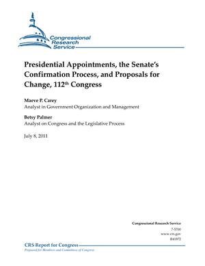 Presidential Appointments, the Senate's Confirmation Process, and Proposals for Change, 112th Congress