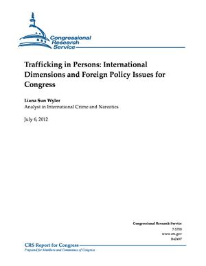 Trafficking in Persons: International Dimensions and Foreign Policy Issues for Congress