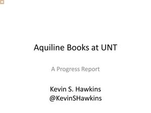 Primary view of object titled 'Aquiline Books at UNT: A Progress Report'.