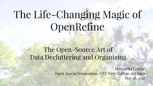 Primary view of object titled 'The Life-Changing Magic of OpenRefine: The Open-Source Art of Data Decluttering and Organizing'.