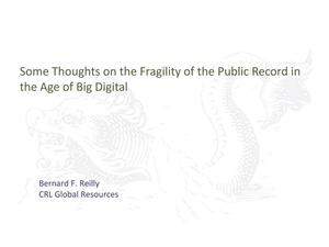 [Keynote] Some Thoughts on the Fragility of the Public Record in the Age of Big Digital