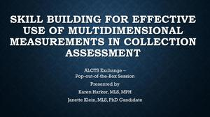 Skill Building for Effective Use of Multidimensional Measurements in Collection Assessments