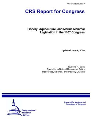 Fishery, Aquaculture, and Marine Mammal Legislation in the 110th Congress