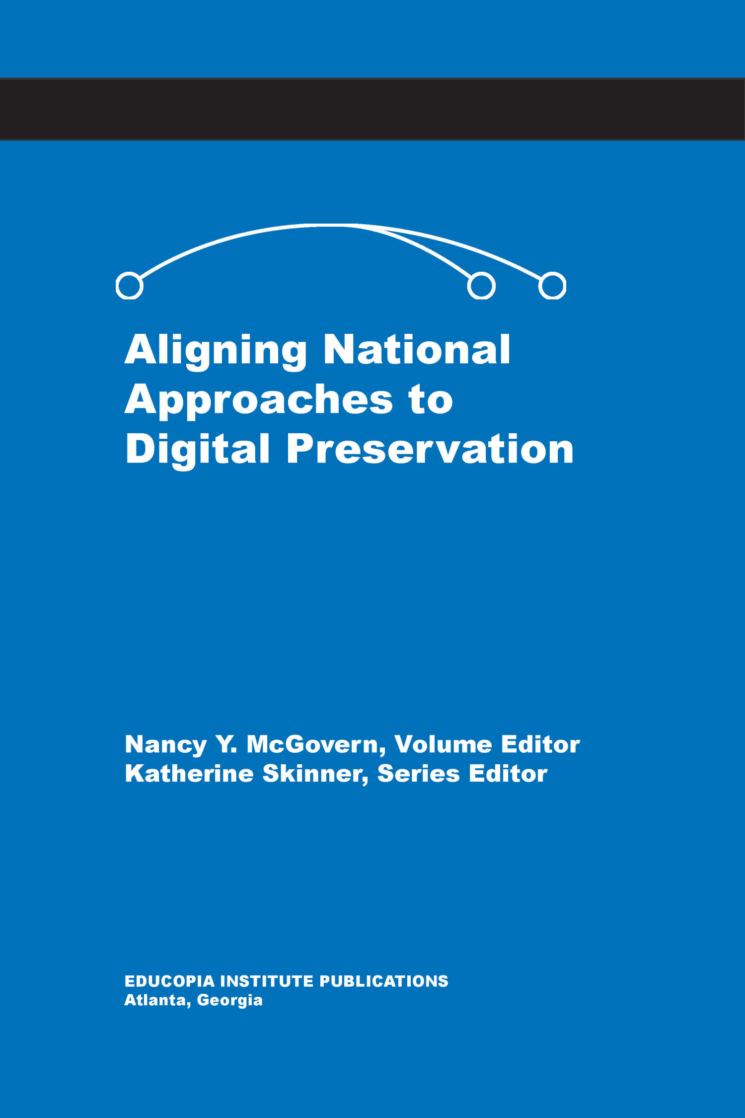 Aligning National Approaches to Digital Preservation                                                                                                      Front Cover