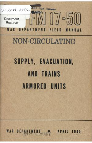 Primary view of object titled 'Supply, evacuation, and trains, armored units.'.