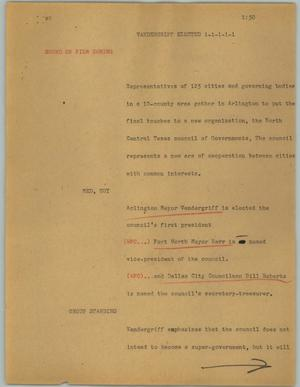 Primary view of object titled '[News Script: Vandergriff elected]'.