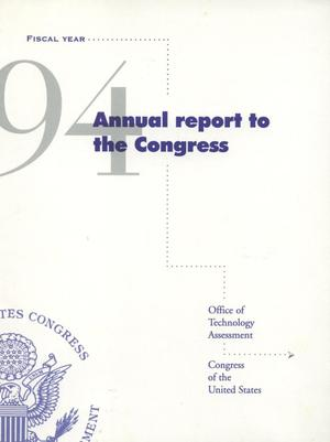 Primary view of object titled 'Office of Technology Assessment FY1994 Annual Report to Congress, March 1995'.