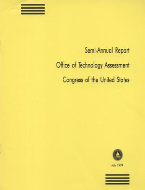 Primary view of object titled 'Office of Technology Assessment Semi-Annual Report,  July 1994'.