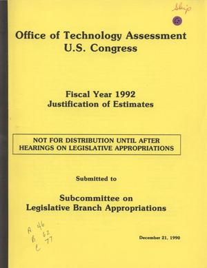Primary view of object titled 'Office of Technology Assessment Fiscal Year 1992 Justification of Estimates, December 21, 1990'.