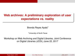 Primary view of object titled 'Web archives: A preliminary exploration of user expectations vs. reality'.