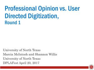 Professional Opinion vs. User Directed Digitization, Round 1