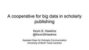 Primary view of object titled 'A cooperative for big data in scholarly publishing'.