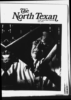 Primary view of object titled 'The North Texan, Volume 26, Number 4, June 1976'.