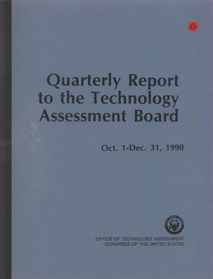 Primary view of object titled 'Quarterly Report to the Technology Assessment Board, October 1 - December 31, 1990'.