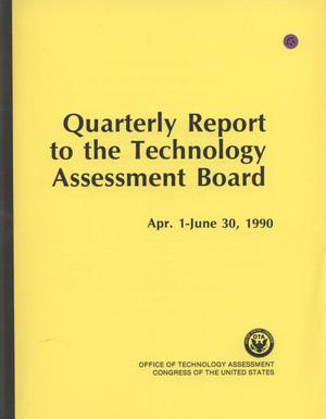Primary view of object titled 'Quarterly Report to the Technology Assessment Board, April 1 - June 30, 1990'.