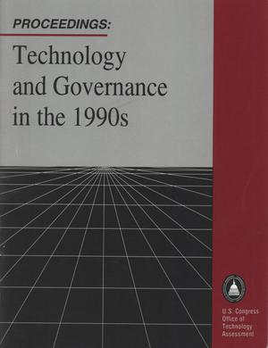 Primary view of object titled 'OTA Proceedings: Technology and Governance in the 1990s, April 1993'.