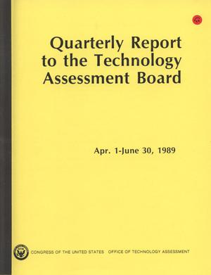 Primary view of object titled 'Quarterly Report to the Technology Assessment Board, April 1 - June 30, 1989'.