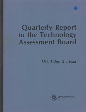 Primary view of object titled 'Quarterly Report to the Technology Assessment Board, October 1 - December 31, 1988'.
