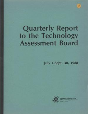 Primary view of object titled 'Quarterly Report to the Technology Assessment Board, July 1 - September 30, 1988'.