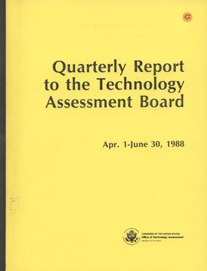 Primary view of object titled 'Quarterly Report to the Technology Assessment Board, April 1 - June 30, 1988'.