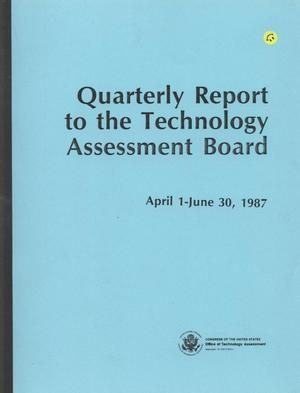 Primary view of object titled 'Quarterly Report to the Technology Assessment Board, April 1 - June 30, 1987'.