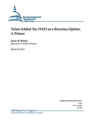 Value-Added Tax (VAT) as a Revenue Option: A Primer