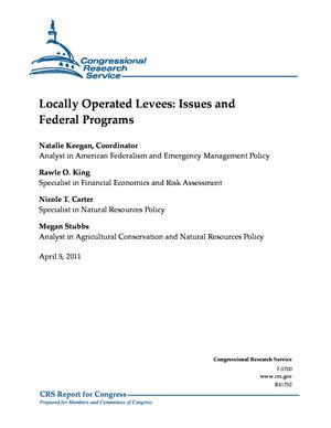 Locally Operated Levees: Issues and Federal Programs