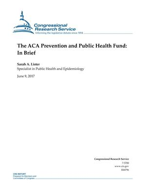 Primary view of object titled 'The ACA Prevention and Public Health Fund: In Brief'.