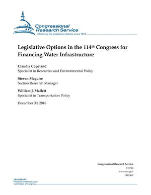 Primary view of object titled 'Legislative Options in the 114th Congress for Financing Water Infrastructure'.