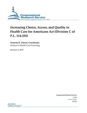 Primary view of object titled 'Increasing Choice, Access, and Quality in Health Care for Americans Act (Division C of P.L. 114-255)'.