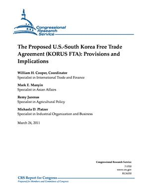 The Proposed U.S.-South Korea Free Trade Agreement (KORUS FTA): Provisions and Implications