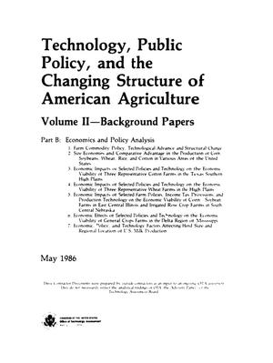 Technology, public policy, and the changing structure of American agriculture, Background papers, Volume II
