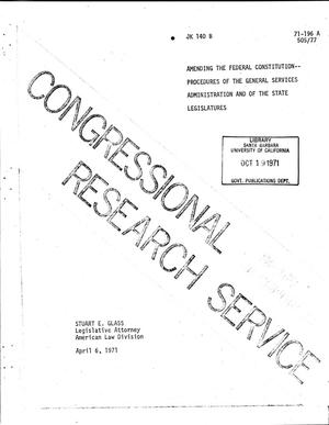 Primary view of object titled 'Amending the Federal Constitution-Procedures of the General Services Administration and of the State Legislatures'.