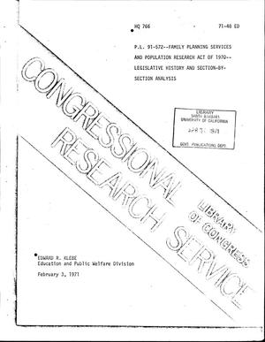 Primary view of object titled 'P.L. 91-572-Family Planning Services and Population Research Act of 1970: Legislative History and Section-by-Section Analysis'.
