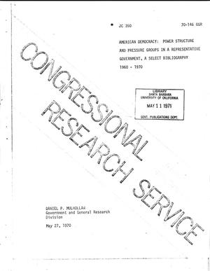 Primary view of object titled 'American Democracy: Power Structure and Pressure Groups in a Representative Government, A Select Bibliography 1960-1970.'.