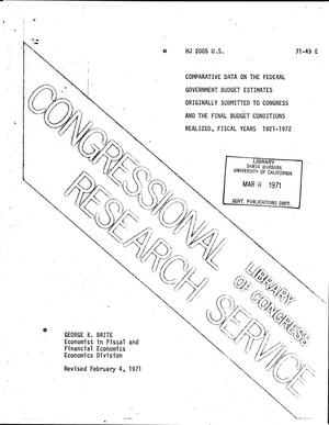 Primary view of object titled 'Comparative Data on the Federal Government Budge Estimates Originally Submitted to Congress and the Final Budget Conditions Realized, Fiscal Years 1921-1972'.