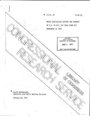 Primary view of object titled 'Brief Legislative History and Summary of P.L. 91-671, The Food Stamp Act Amendment of 1970'.