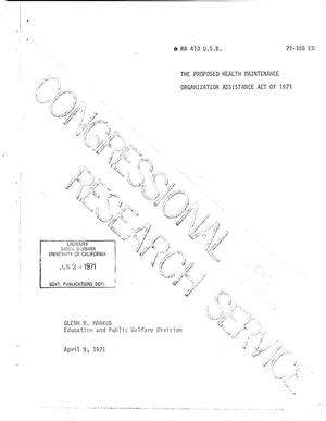 Primary view of object titled 'The Proposed Health Maintenance Organization Assistance Act of 1971'.
