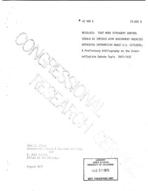 Primary view of object titled 'Resolved,That More Stringent Control Should be Imposed Upon Government Agencies Gathering Information About U.S. Citizens: A Preliminary Bibliography on the Intercollegiate Debate Topic, 1971-1972'.