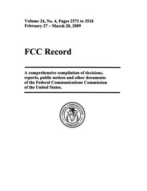 Primary view of object titled 'FCC Record, Volume 24, No. 4, Pages 2572 to 3518, February 27 - March 20, 2009'.