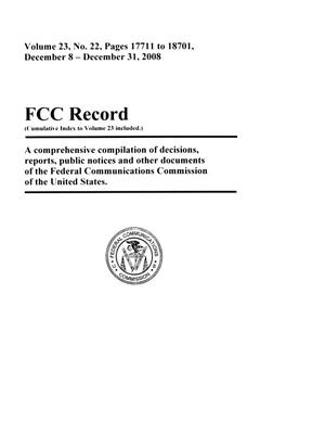 Primary view of object titled 'FCC Record, Volume 23, No. 22, Pages 17711 to 18701, December 8 - December 31, 2008'.