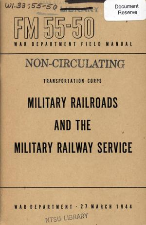 Primary view of object titled 'Transportation Corps : military railroads and the Military Railway Service.'.