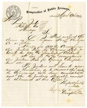 Primary view of object titled '[Letter from Comptroller of Public Accounts Stephen H. Darden to Montague County Presiding Justice, April 9, 1875]'.