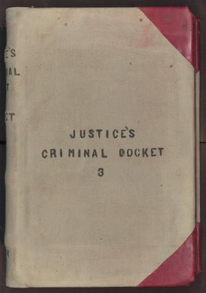 Primary view of object titled '[Criminal Docket J. P.  Precinct 1, Cooke County, 1895-1904]'.
