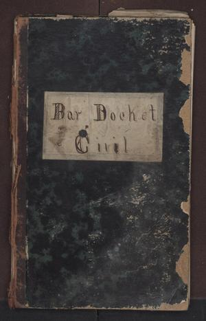 Primary view of [Bar Docket and Appearances, Civil and Criminal District Court, Cooke County, 1871-1873]