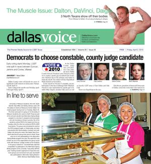 Primary view of object titled 'Dallas Voice (Dallas, Tex.), Vol. 26, No. 46, Ed. 1 Friday, April 2, 2010'.