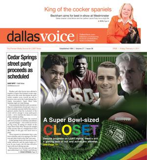 Primary view of object titled 'Dallas Voice (Dallas, Tex.), Vol. 27, No. 38, Ed. 1 Friday, February 4, 2011'.