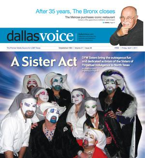 Primary view of object titled 'Dallas Voice (Dallas, Tex.), Vol. 27, No. 46, Ed. 1 Friday, April 1, 2011'.