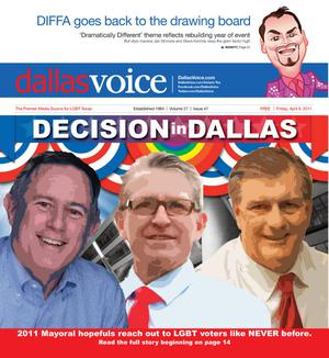 Primary view of object titled 'Dallas Voice (Dallas, Tex.), Vol. 27, No. 47, Ed. 1 Friday, April 8, 2011'.
