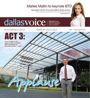 Primary view of object titled 'Dallas Voice (Dallas, Tex.), Vol. 28, No. 15, Ed. 1 Friday, August 26, 2011'.